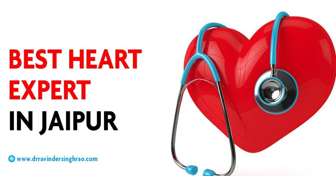 Best Heart Expert in Jaipur, Rajasthan | Treatment, Causes