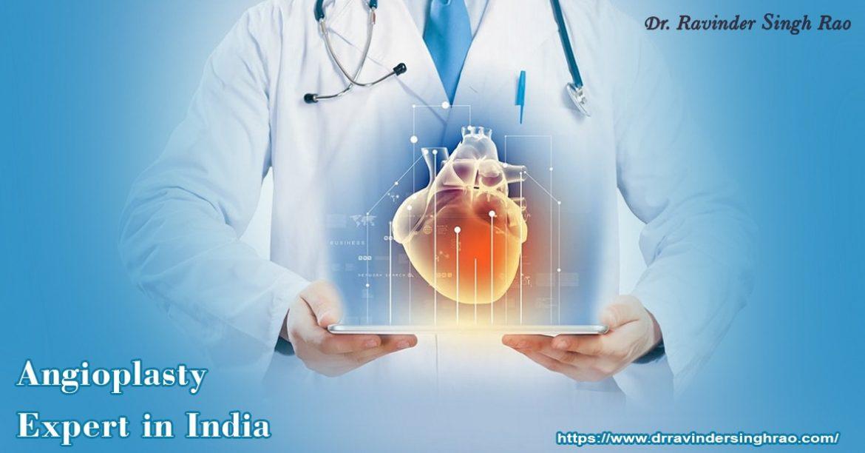 Angioplasty Expert In India – Dr. Ravinder Singh Rao