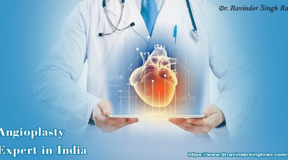 Angioplasty Expert In India – Dr. Ravinder Singh Rao