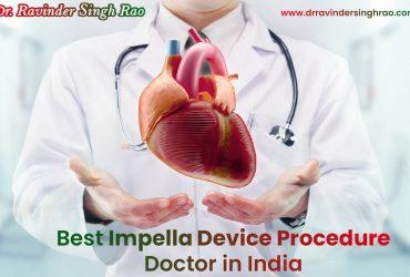 Best Impella Device Procedure Doctor in India