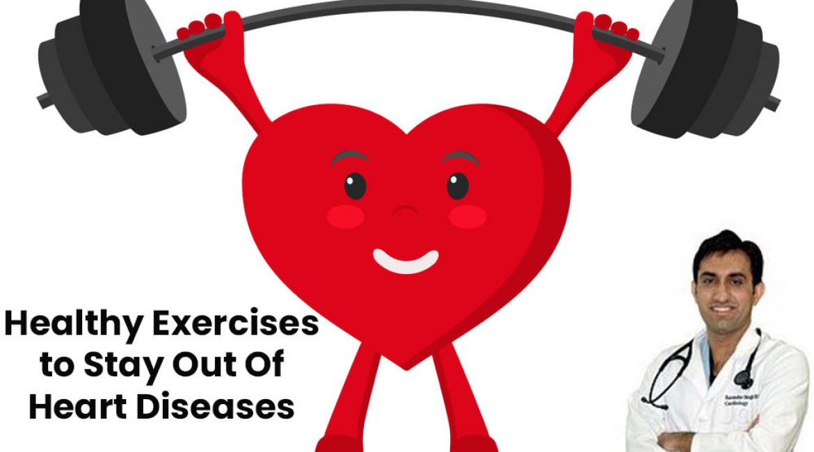 Healthy Exercises to Stay Out of Heart Diseases