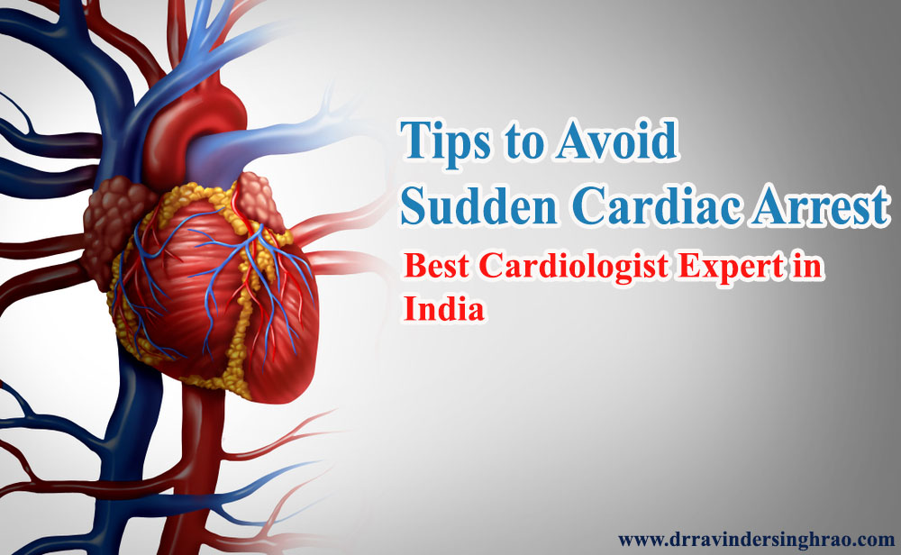 Tips to Avoid Sudden Cardiac Arrest, Best Cardiologist Expert in India